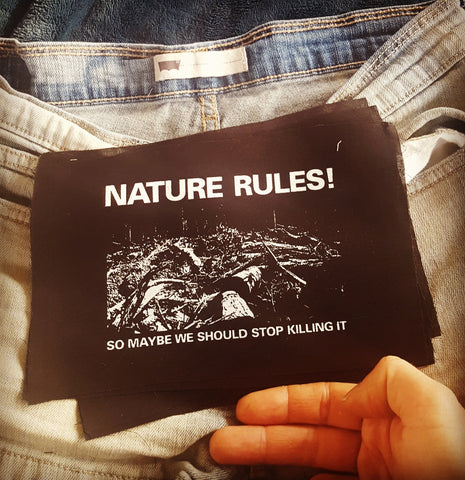 """Nature Rules! So Maybe We Should Stop Killing It"" patch"