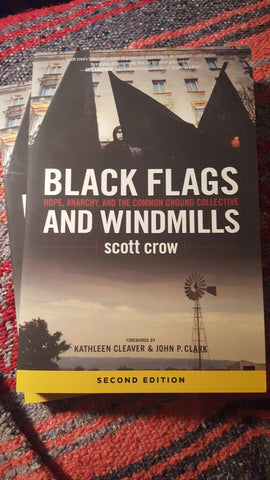 Black Flags and Windmills: Hope, Anarchy, and the Common Ground Collective (second edition)