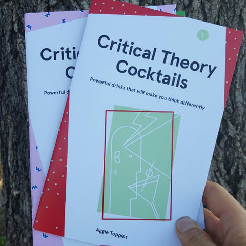 Critical Theory Cocktails, Volume 1