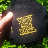Everyone Good is Necessary patch