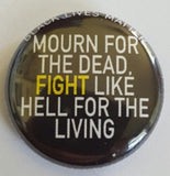 Mourn for the Dead, Fight Like Hell for the Living (Black Lives Matter) button
