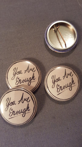 You Are Enough button - Pioneers Press