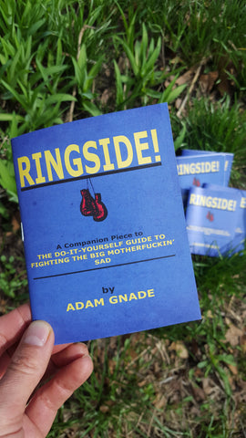 Ringside! A Companion Piece to The Do-It-Yourself Guide to Fighting the Big Motherfuckin' Sad - Pioneers Press