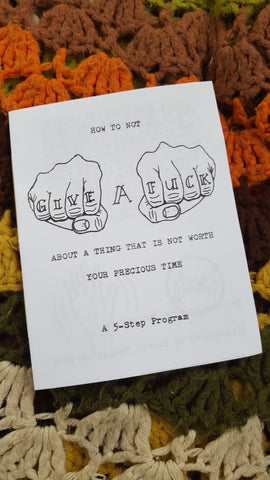 How to Not Give a Fuck About a Thing That is Not Worth Your Precious Time - Pioneers Press