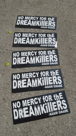 No Mercy for the Dreamkillers sticker - Pioneers Press