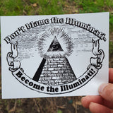 Don't Blame the Illuminati - Become the Illuminati! sticker - Pioneers Press