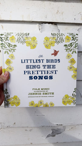The Littlest Birds Sing the Prettiest Songs: Folk Music Illustrated