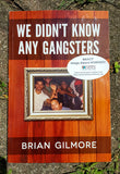 We Didn't Know Any Gangsters (used)
