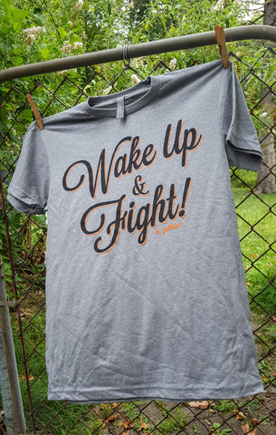 "Wake Up & Fight! T-shirt (""Unisex"" cut)"