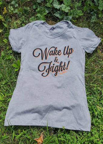 "Wake Up & Fight! T-shirt (""women's"" cut)"
