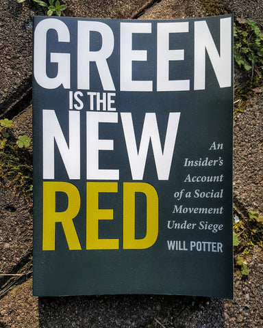 Green is the New Red: An Insider's Account of a Social Movement Under Siege - Autographed Copies