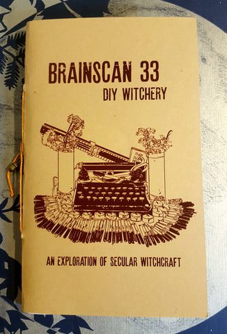 Brainscan 33: DIY Witchery, An Exploration of Secular Witchcraft