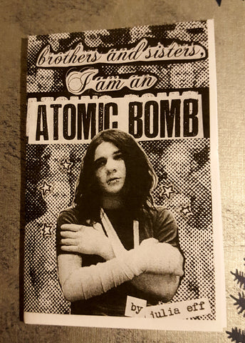 Brothers and Sisters, I am an Atomic Bomb