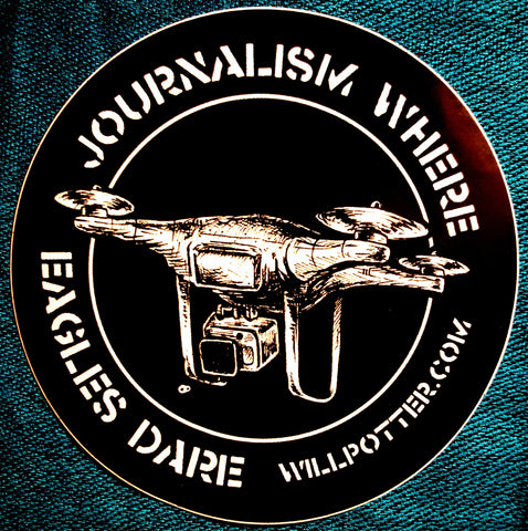 """Journalism Where Eagles Dare"" WillPotter.com Sticker"