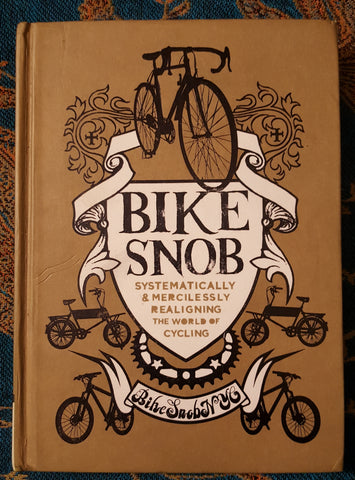 Bike Snob: Systematically & Mercilessly Realigning the World of Cycling (Used)