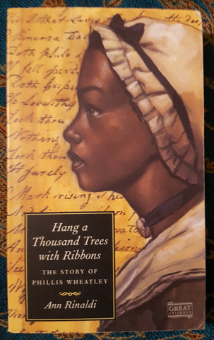 Hang a Thousand Trees with Ribbons: The Story of Phillis Wheatley (Used)