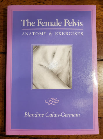 The Female Pelvis: Anatomy & Exercises (USED)