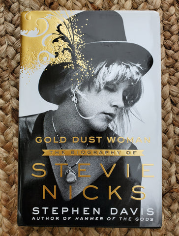 Gold Dust Woman: The Biography of Stevie Nicks - Hardcover
