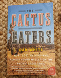 The Cactus Eaters: How I Lost My Mind- And Almost Found Myself-On the Pacific Crest Trail - USED