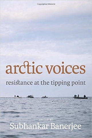 Arctic Voices: Resistance at the Tipping Point (Hardcover)