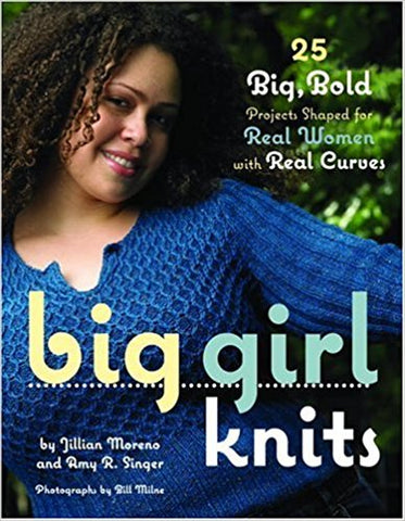 Big Girl Knits: 25 Big, Bold Projects Shaped for Real Women with Real Curves (Hardcover, Used)