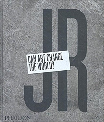 JR: Can Art Change the World? (Hardcover)