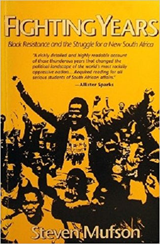 Fighting Years: Black Resistance and the Struggle for a New South Africa (Hardcover, Used)