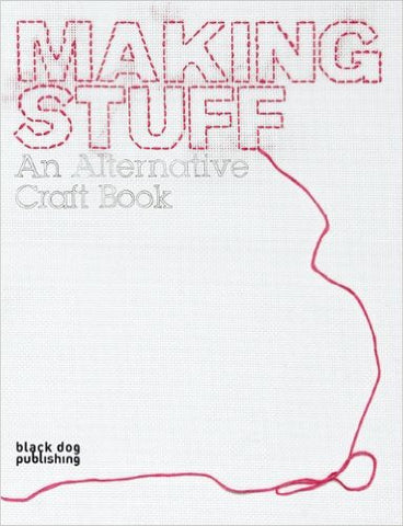 Making Stuff: An Alternative Craft Book (USED)