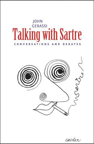 Talking with Sartre: Conversations and Debates