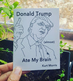 Donald Trump (Almost) Ate My Brain E-Book