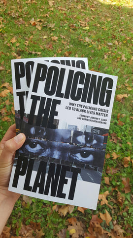 Policing the Planet: Why the Policing Crisis Led to Black Lives Matter
