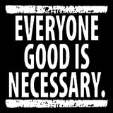 #S01: Everyone Good Is Necessary sticker