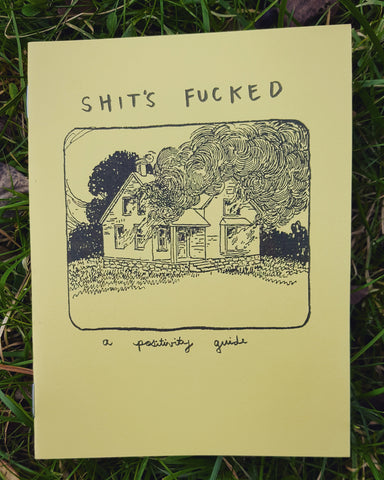 Shit's Fucked: A Positivity Guide