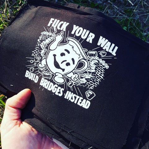 """Fuck Your Wall"" Kool-Aid Man patch"