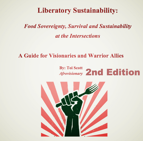 Liberatory Sustainability: Food Sovereignty, Survival and Sustainability at the Intersections, A Guide for Visionaries and Warrior Allies (e-book) - Pioneers Press