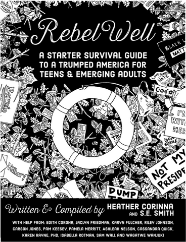 Rebel Well: A Starter Survival Guide To A Trumped America - Free Download