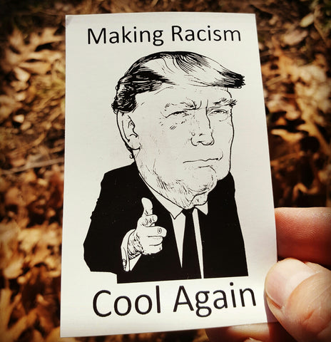 Making Racism Cool Again sticker