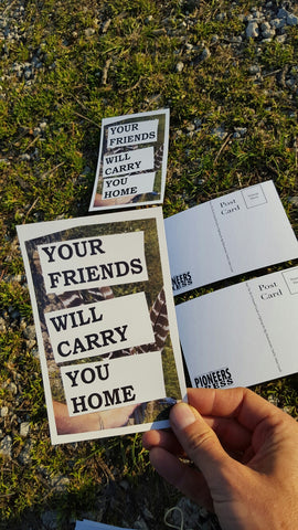Your Friends Will Carry You Home Postcard