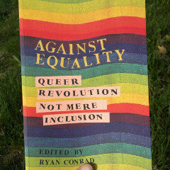 Against Equality: Queer Critiques of Gay Marriage - Pioneers Press