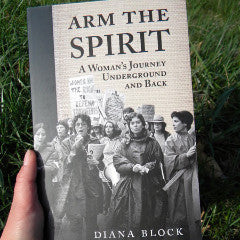 Arm the Spirit: A Woman's Journey Underground and Back - Pioneers Press