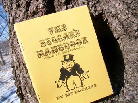 Beggar's Handbook: A Guide to Successful Panhandling - Pioneers Press