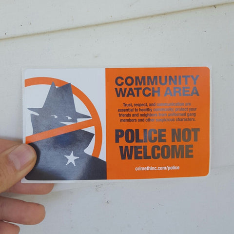 Community Watch Area: Police Not Welcome sticker