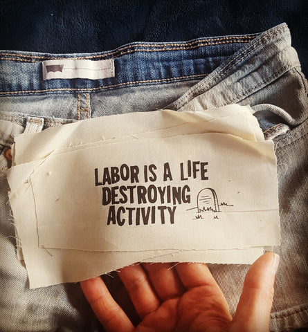 """Labor is a Life Destroying Activity"" patch"