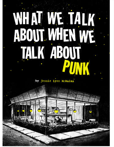 What We Talk about When We Talk about Punk (PRE-ORDER)