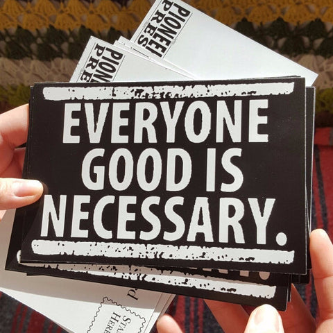 Everyone Good is Necessary postcard