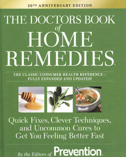 The Doctors Book of Home Remedies: Quick Fixes, Clever Techniques, and Uncommon Cures to Get You Feeling Better Fast - Pioneers Press