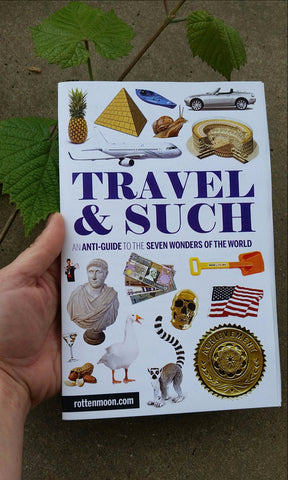 Travel & Such: An Anti-Guide to the Seven Wonders of the World