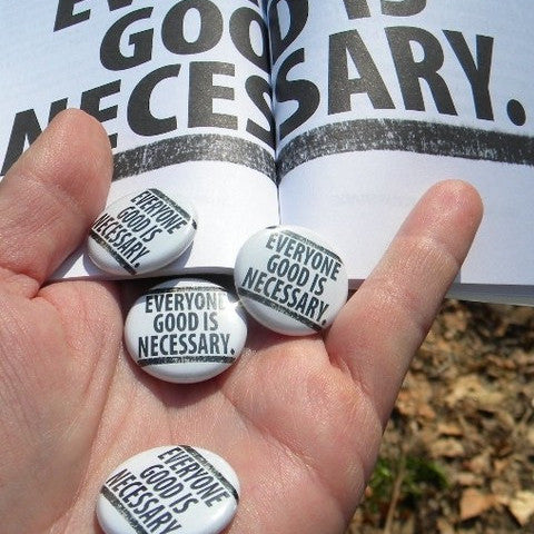 Everyone Good is Necessary button - Pioneers Press