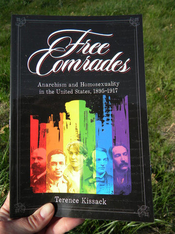 Free Comrades: Anarchism and Homosexuality in the US, 1895-1917 - Pioneers Press