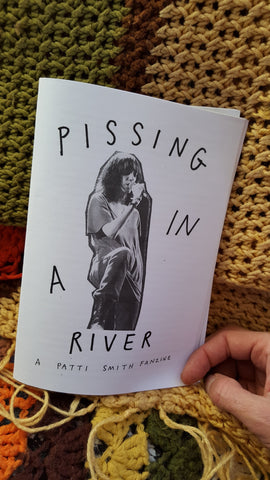 Pissing in a River: a Patti Smith fanzine - Pioneers Press